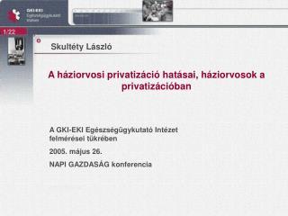 A háziorvosi privatizáció hatásai, háziorvosok a privatizációban