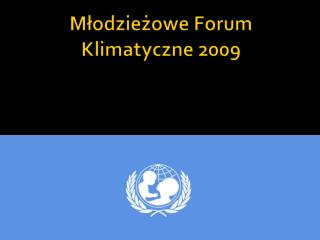 Młodzieżowe Forum Klimatyczne 2009