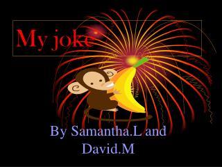 My joke