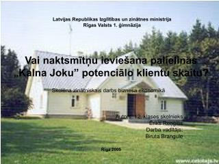Latvijas Republikas Izglītības un zinātnes ministrija Rīgas Valsts 1. ģimnāzija