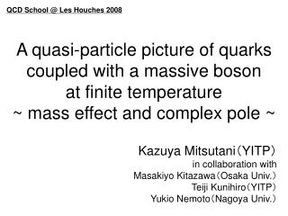 Kazuya Mitsutani ? YITP ? in collaboration with Masakiyo Kitazawa ? Osaka Univ. ?