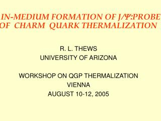 IN-MEDIUM FORMATION OF J /Y : PROBE OF  CHARM  QUARK THERMALIZATION