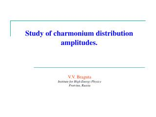 Study of charmonium distribution amplitudes.
