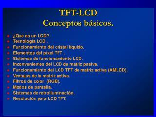 TFT-LCD  Conceptos b sicos.