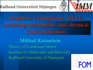 Graphene: Corrugations, defects, scattering mechanisms, and chemical functionalization