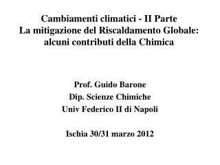 Prof. Guido Barone  Dip. Scienze Chimiche Univ Federico II di Napoli Ischia 30/31 marzo 2012