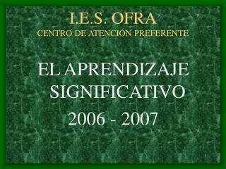 I.E.S. OFRA CENTRO DE ATENCI N PREFERENTE