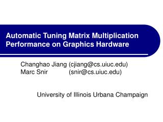 Automatic Tuning Matrix Multiplication  Performance on Graphics Hardware
