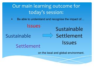 Our main learning outcome for today�s session: