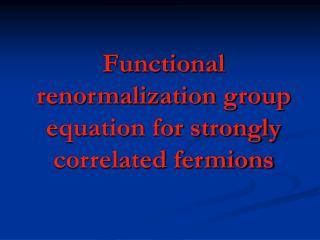 Functional renormalization group equation for strongly correlated fermions