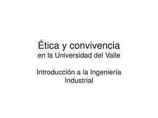 Ética y convivencia  en la Universidad del Valle