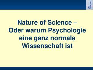 Nature of Science – Oder warum Psychologie eine ganz normale Wissenschaft ist