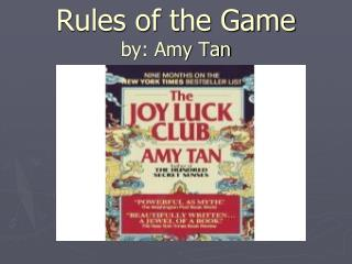 Rules of the Game by: Amy Tan