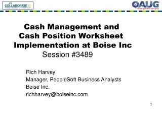 Rich Harvey Manager, PeopleSoft Business Analysts Boise Inc. richharvey@boiseinc