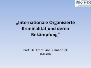 Internationale Organisierte Kriminalit t und deren Bek mpfung