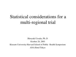 Statistical considerations for a multi-regional trial