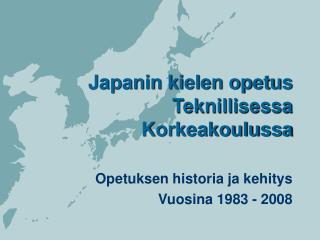 Japanin kielen opetus Teknillisessa Korkeakoulussa