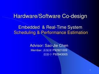 Hardware/Software Co-design Embedded  & Real-Time System Scheduling & Performance Estimation