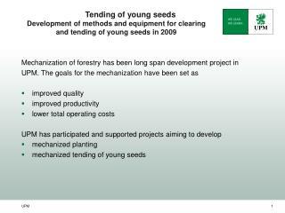 Mechanization of forestry has been long span development project in