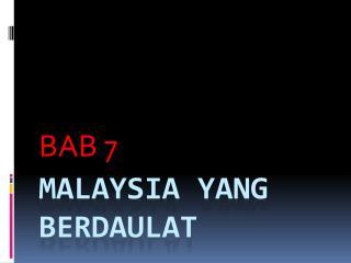 Malaysia yang  berdaulat