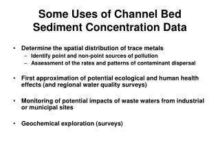 Some Uses of Channel Bed Sediment Concentration Data