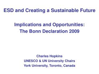 ESD and Creating a Sustainable Future Implications and Opportunities: The Bonn Declaration 2009