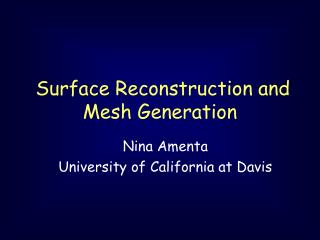 Surface Reconstruction and Mesh Generation