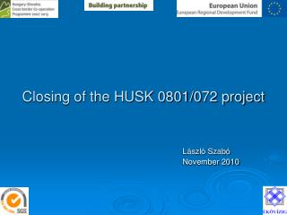 Closing of the HUSK 0801/072 project