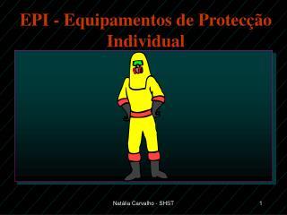 EPI - Equipamentos de Protec  o Individual