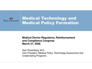 Medical Technology and Medical Policy Formation