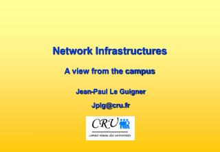 Network Infrastructures A view from the campus