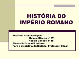 HISTÓRIA DO IMPÉRIO ROMANO