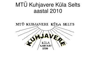 MTÜ Kuhjavere Küla Selts  aastal 2010