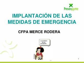 IMPLANTACIÓN DE LAS MEDIDAS DE EMERGENCIA