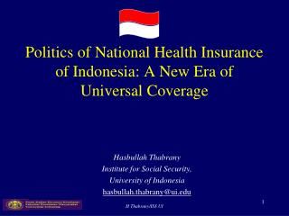 Politics of National Health Insurance of Indonesia: A New Era of Universal Coverage