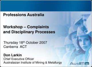 Thursday 18 th  October 2007 Canberra  ACT Don Larkin Chief Executive Officer