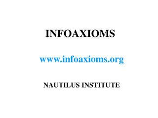 INFOAXIOMS  infoaxioms NAUTILUS INSTITUTE