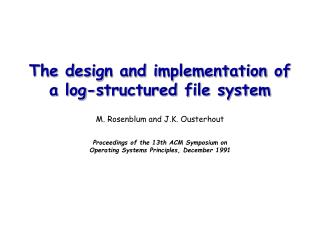 The design and implementation of a log-structured file system  M. Rosenblum and J.K. Ousterhout  Proceedings of the 13th