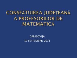 Cons fătuir EA  JUDEȚEANĂ A PROFESORILOR DE MATEMATICĂ