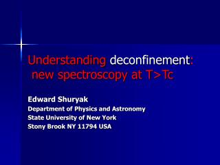 Understanding  deconfinement :   new spectroscopy at T>Tc