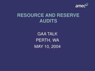 RESOURCE AND RESERVE AUDITS