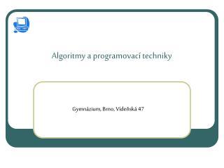Algoritmy a programovac í techniky