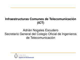 Infraestructuras Comunes de Telecomunicación (ICT) Adrián Nogales Escudero