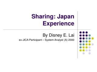 Sharing: Japan Experience
