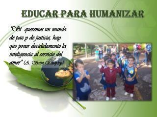 Educar para HUMANIZAR