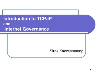 Introduction to TCP/IP and Internet Governance