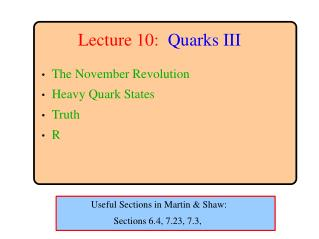 Lecture 10: Quarks III