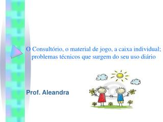 Prof. Aleandra