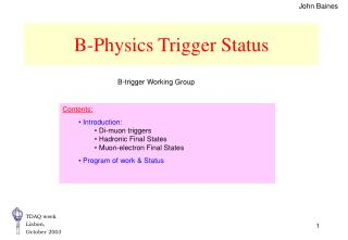 B-Physics Trigger Status