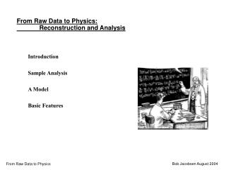 From Raw Data to Physics: Reconstruction and Analysis